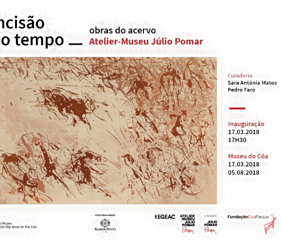 Incisão no Tempo: Obras do Acervo do Atelier-Museu Júlio Pomar no Museu do Côa