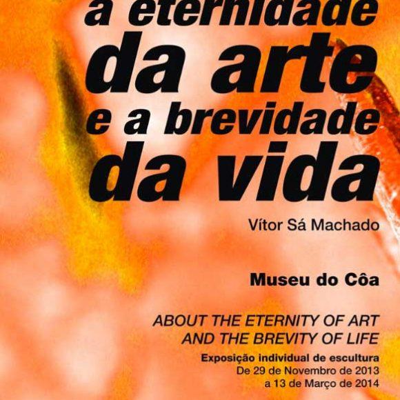 Sobre a eternidade da arte e a brevidade da vida, por Vítor Sá Machado
